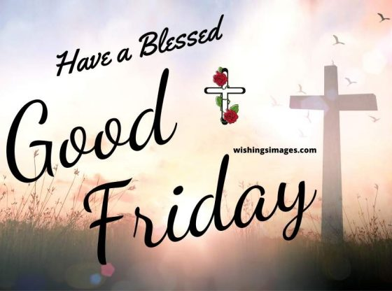 2020 GOOD FRIDAY!!! 50 Messages, Wishes, Prayers For Friends, Family