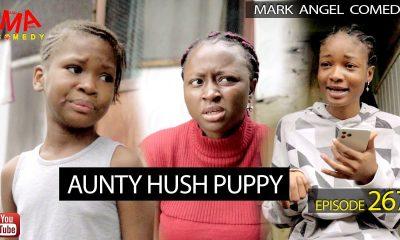 COMEDY VIDEO SKIT: Mark Angel Comedy Mocks Aunty #HushPuppi