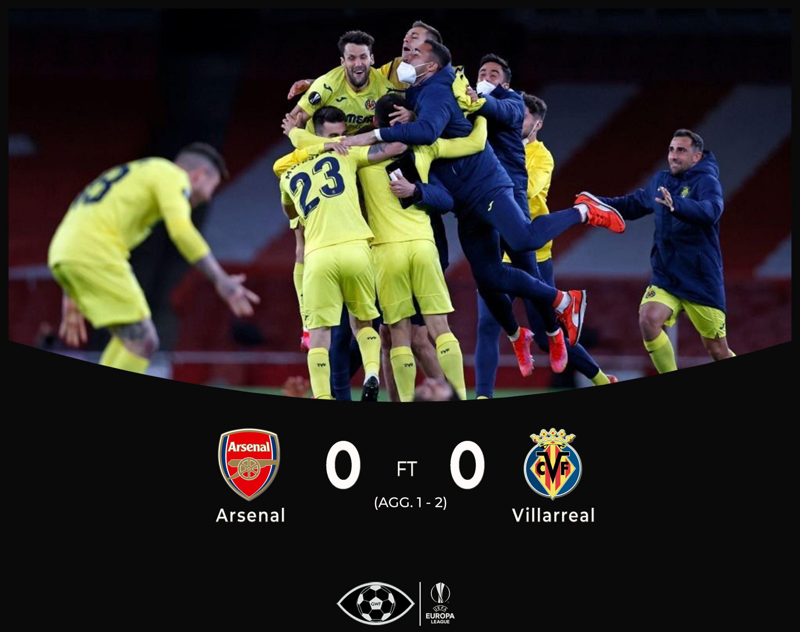 BREAKING: Villarreal Knocks Arsenal Out Of Europa League Final - #ARSVIL